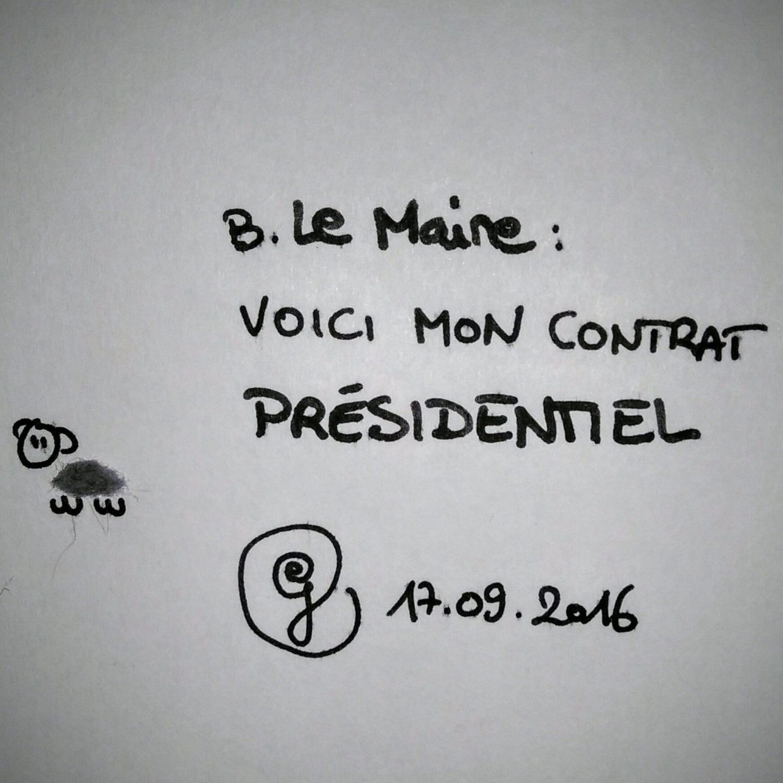 Bruno Lemaire : Voici mon contrat présidentiel. ego 17.09.2016.